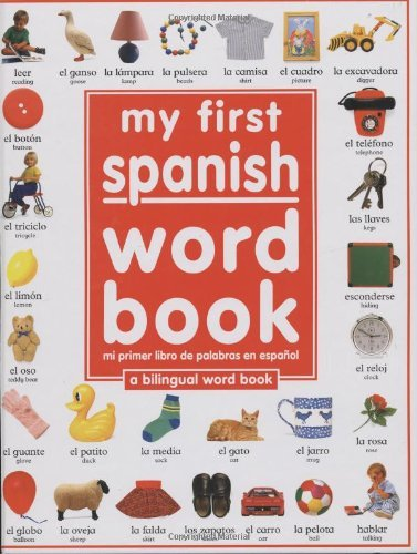 Dk My First Spanish Word Book Mi Primer Libro De Pa A Bilingual Word Book = My First Spanish Word Boo