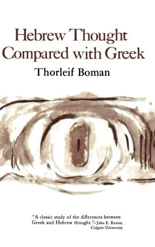 Thorleif Boman Hebrew Thought Compared With Greek