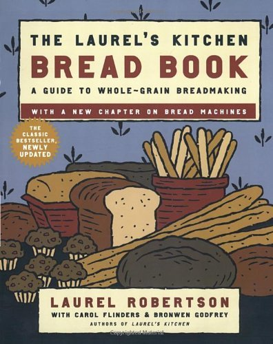Laurel Robertson The Laurel's Kitchen Bread Book A Guide To Whole Grain Breadmaking