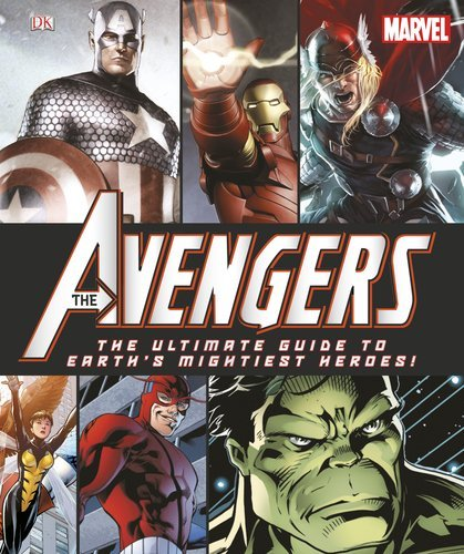 Dk Marvel The Avengers The Ultimate Guide To Earth's Might