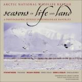 Subhankar Banerjee Arctic National Wildlife Refuge Seasons Of Life A