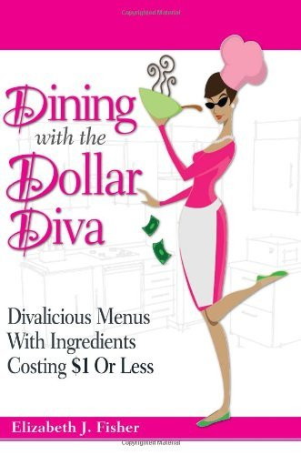 Elizabeth Fisher Dining With The Dollar Diva Divalicious Recipies With Ingredients Costing A D