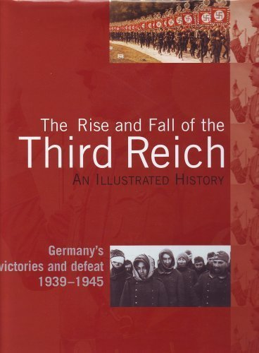 Chris Bishop David Jordan The Rise And Fall Of The Third Reich An Illustrat