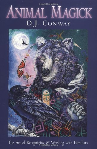 D. J. Conway Animal Magick The Art Of Recognizing And Working W