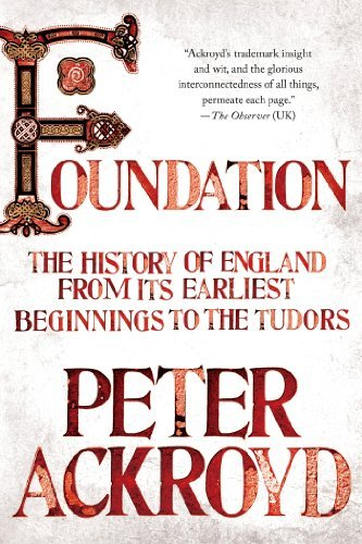 Peter Ackroyd Foundation The History Of England From Its Earliest Beginnin
