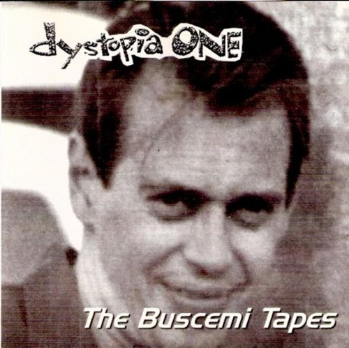 Dystopia One Buscemi Tapes