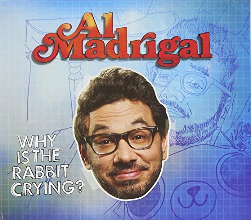 Al Madrigal Why Is The Rabbit Crying? Explicit Version Incl. DVD