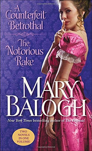 Mary Balogh A Counterfeit Betrothal The Notorious Rake Two Novels In One Volume