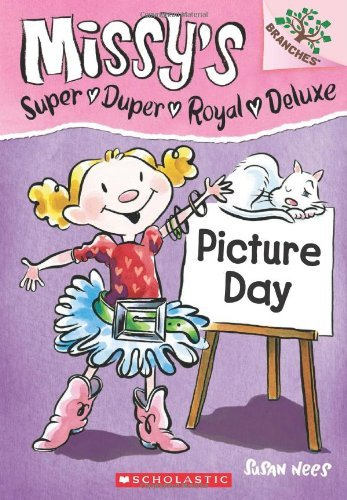 Susan Nees Picture Day A Branches Book (missy's Super Duper Royal Deluxe