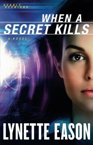 Lynette Eason When A Secret Kills