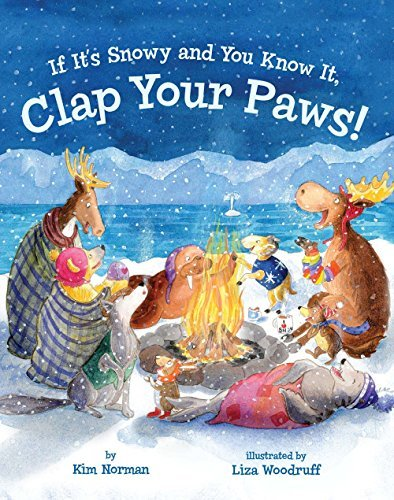 Kim Norman If It's Snowy And You Know It Clap Your Paws!
