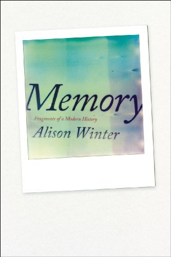 Alison Winter Memory Fragments Of A Modern History