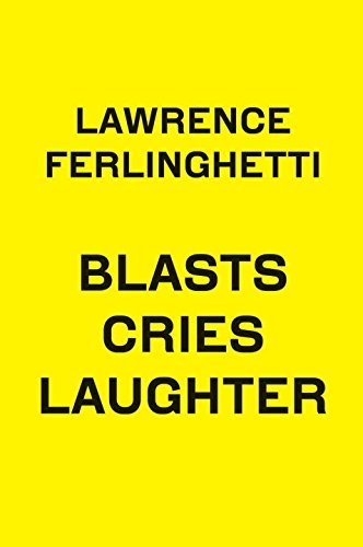 Lawrence Ferlinghetti Blasts Cries Laughter