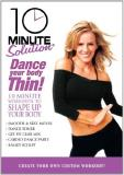 10 Mintue Solution Dance Your Body Thin! Nr