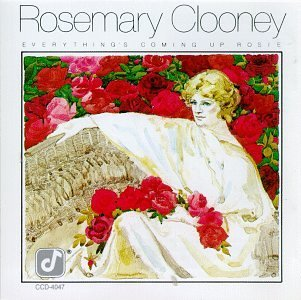 Rosemary Clooney Everything's Coming Up Rosie