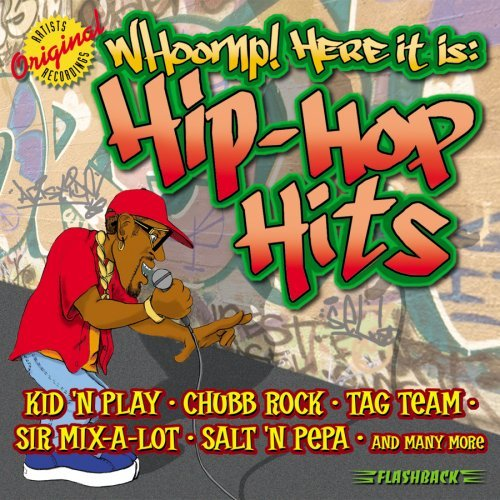 Whoomp! Here It Is Hip Hop Hi Whoomp! Here It Is Hip Hop Hi