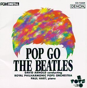 pop-go-the-beatles-pop-go-the-beatles-hartpaul-pno-arnold-royal-phil-pops