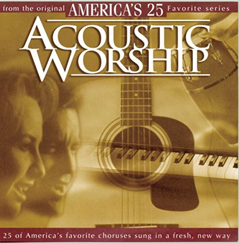 America's 25 Favorite Vol. 1 Acoustic Worship America's 25 Favorite