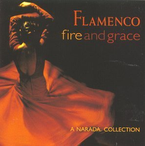 Flamenco Fire & Grace Flamenco Fire & Grace De La Bastide Tomatito Riqueni Morente Moraito Carrasco Cook