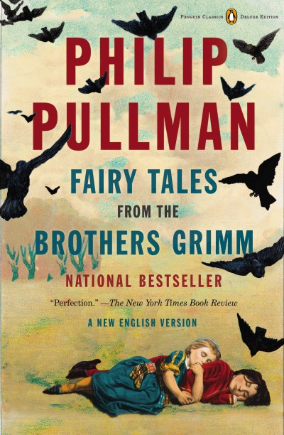 Philip Pullman Fairy Tales From The Brothers Grimm A New English Version (penguin Classics Deluxe Ed