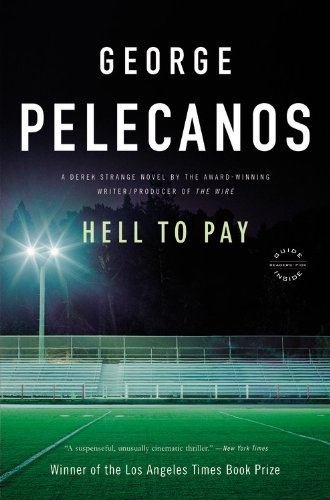 George P. Pelecanos Hell To Pay