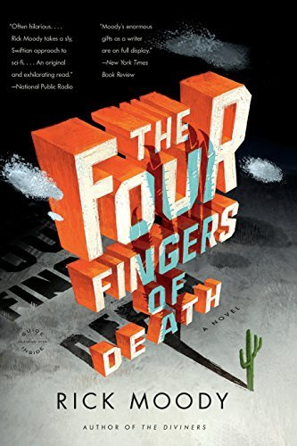 Rick Moody The Four Fingers Of Death