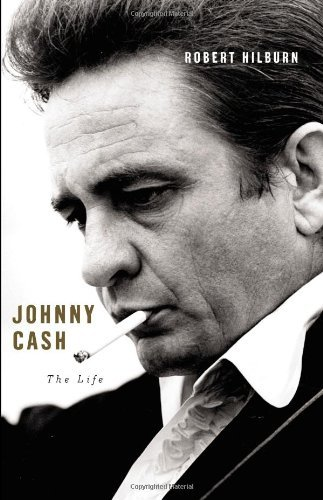 Robert Hilburn Johnny Cash The Life