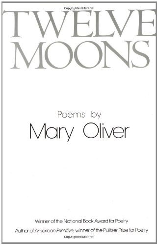 Mary Oliver Twelve Moons