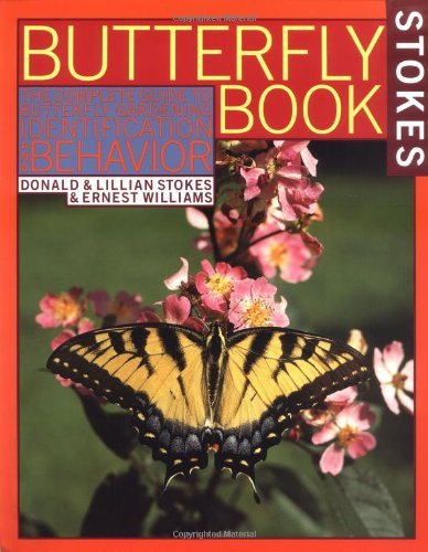 Donald Stokes The Butterfly Book An Easy Guide To Butterfly Gardening Identificat