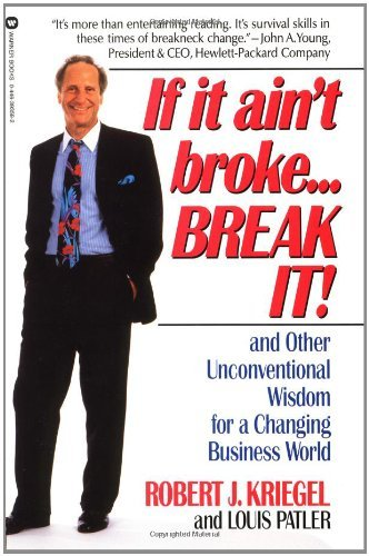 robert-j-kriegel-if-it-aint-brokebreak-it-and-other-unconventional-wisdom-for-a-changing-bu