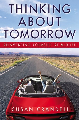 susan-crandell-thinking-about-tomorrow-reinventing-yourself-at-midlife