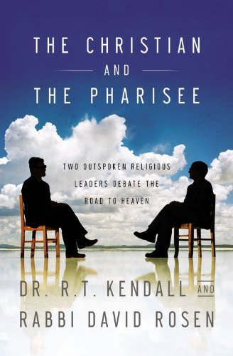 R. T. Kendall The Christian And The Pharisee Two Outspoken Religious Leaders Debate The Road T