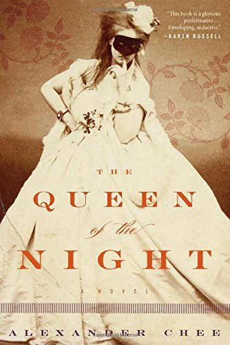 Alexander Chee The Queen Of The Night