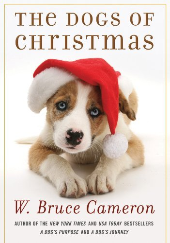 W. Bruce Cameron The Dogs Of Christmas