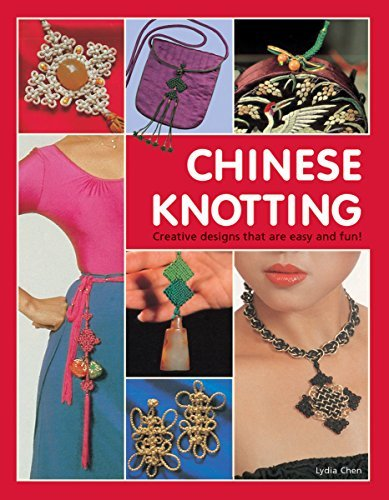 Lydia Chen Chinese Knotting Creative Designs That Are Easy And Fun!