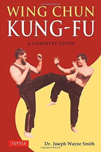 Joseph Wayne Smith Wing Chun Kung Fu A Complete Guide