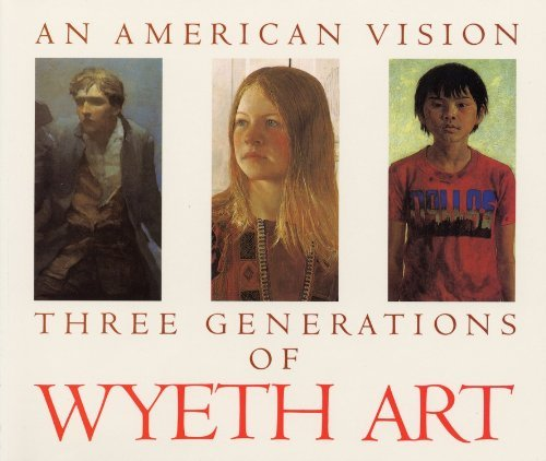 Andrew Wyeth An American Vision Three Generations Of Wyeth Art