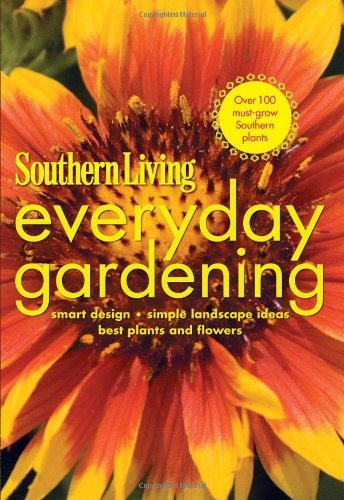 Southern Living Southern Living Everyday Gardening Smart Design * Simple Landscape Ideas * Best Plan