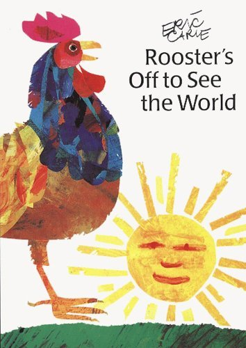 Eric Carle Rooster's Off To See The World