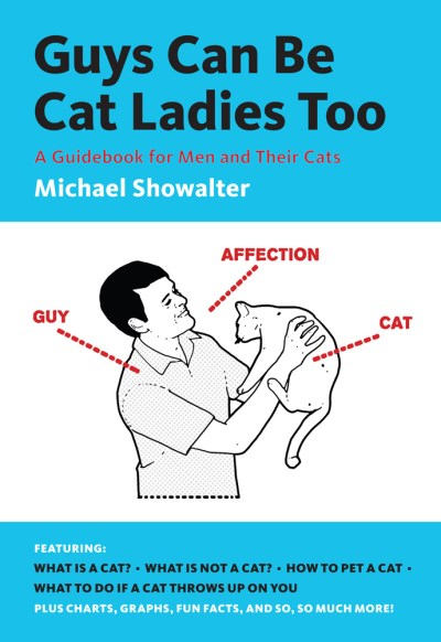 Michael Showalter Guys Can Be Cat Ladies Too