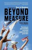 Vicki Abeles Beyond Measure Rescuing An Overscheduled Overtested Underestim