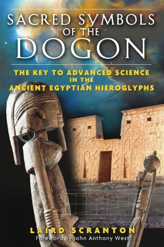 Laird Scranton Sacred Symbols Of The Dogon The Key To Advanced Science In The Ancient Egypti