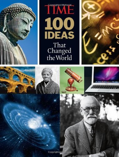 The Editors Of Time Time 100 Ideas That Changed The World History's Great