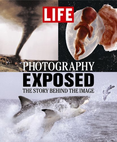 Time Life Books Life Photography Exposed The Story Behind The Image