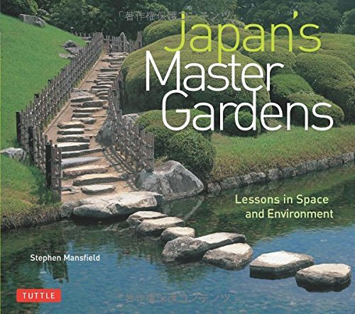 Stephen Mansfield Japan's Master Gardens Lessons In Space And Environment