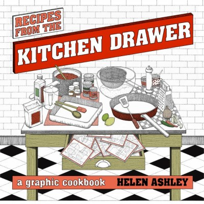 Helen Ashley Recipes From The Kitchen Drawer A Graphic Cookbook