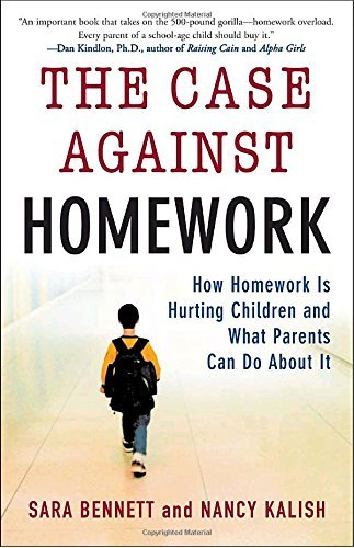 Sara Bennett The Case Against Homework How Homework Is Hurting Our Children And What We