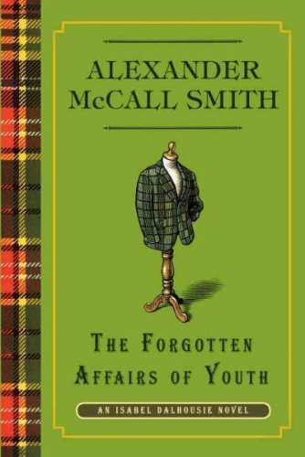 Alexander Mccall Smith Forgotten Affairs Of Youth The