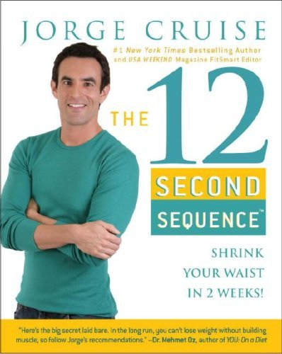Jorge Cruise The 12 Second Sequence Shrink Your Waist In 2 Weeks