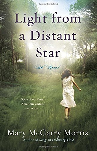 Mary Mcgarry Morris Light From A Distant Star
